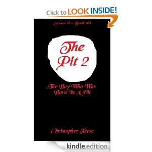 The Pit 2: The Boy Who Was Born In A Pit: Christopher Teese: