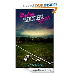 Madam Soccer Mom: Season 1 Part 2: Solae Dehvine:  Kindle