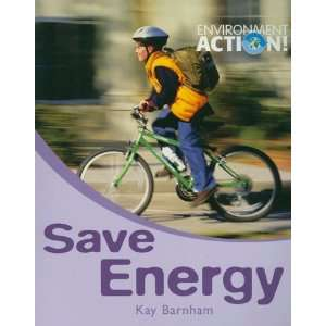 Save Energy (Environment Action!) (9780778736707): Kay