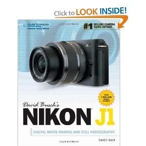 David Buschs Nikon J1 Guide to Digital Movie Making and