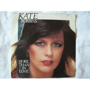 KATE ROBBINS More Than Love UK 7 45: Kate Robbins: Music