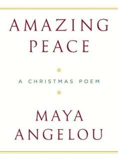 Amazing Peace A Christmas Poem by Maya Angelou