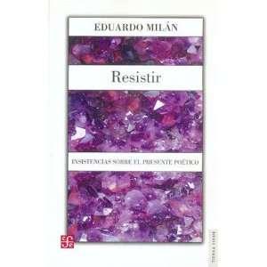 Resistir. Insistencias sobre el presente poético (Literatura