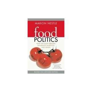 Food Politics How the Food Industry Influences Nutrition, and Health