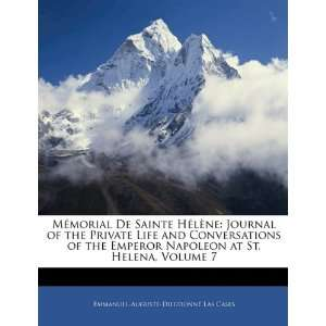 Volume 7 (9781145405592): Emmanuel Auguste Dieudonné Las Cases: Books
