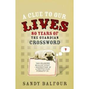 Clue to Our Lives (9780852651063): Sandy Balfour: Books