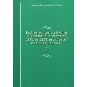 ©es a M. le Comte OMahony. 2 Jacques Benjamin Saint Victor Books