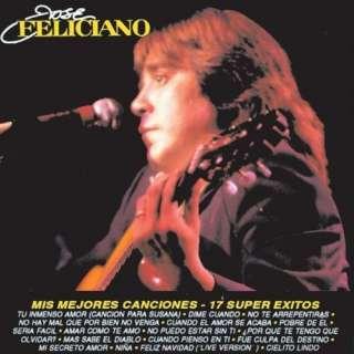 Mis Mejores Canciones   17 Super Exitos Jose Feliciano