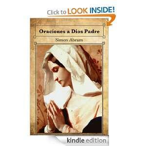 Oraciones a Dios Padre (Spanish Edition): Simon Abram: