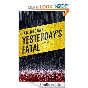 Yesterdays Fatal: Jan Brogan:  Kindle Store