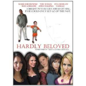 Hardly Beloved Mark Baranowski, Teri Weigel, Ryli Morgan