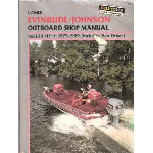 Clymer evinrude/Johnson Outboard Shop Manual, 48 235 HP, 1973   1989