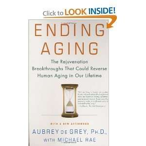 Aging in Our Lifetime [Paperback]: MICHAEL RAE AUBREY DE GREY: Books