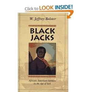 Black Jacks African American Seamen in the Age of Sail