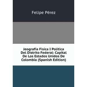 Jeografia Fisica I Política Del Distrito Federal, Capital De Los