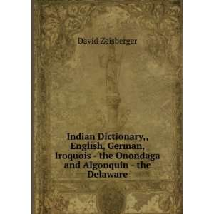 Zeisbergers Indian dictionary English, German, Iroquois