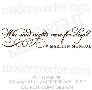 MONROE Quote Vinyl Wall Decal WHO SAID NIGHTS WERE FOR SLEEP Lettering