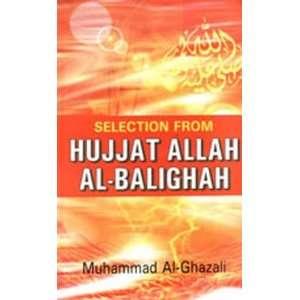 Selection from Hujjat Allah Al Baligah Muhammad al Ghazali