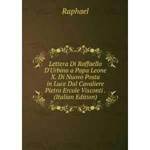 Pietro Ercole Visconti (Italian Edition): 1483 1520 Raphael: Books