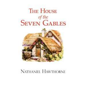 House of the Seven Gables (9781604502251) Nathaniel Hawthorne Books