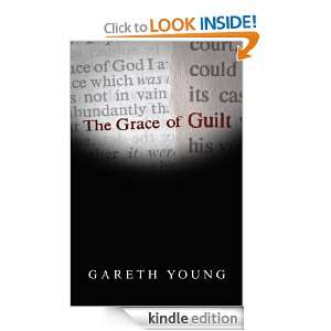 The Grace of Guilt: Gareth Young:  Kindle Store