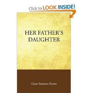 : Her Fathers Daughter (9781605893105): Gene Stratton Porter: Books