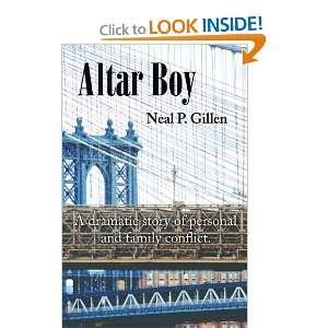 Altar Boy (9780741463296): Neal P. Gillen: Books