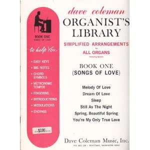 for all Organs (Book One(Songs of Love)) Dave Coleman Books