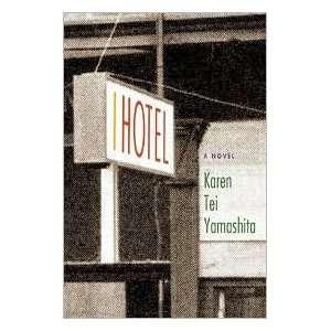I Hotel [Paperback]: Sina Grace (Illustrator) Karen Tei