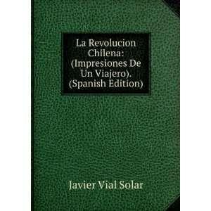 De Un Viajero). (Spanish Edition): Javier Vial Solar: Books