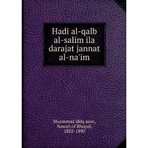 Hadi al qalb al salim ila darajat jannat al naim Nawab
