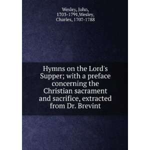 the Lords Supper; with a preface concerning the Christian sacrament