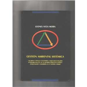 GESTION AMBIENTAL SISTEMICA (9789583327445): Leonel Vega