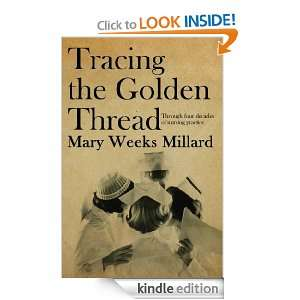 Tracing the Golden Thread (True Stories) Mary Millard, Mary Weeks