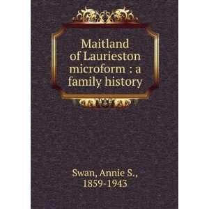 microform  a family history Annie S., 1859 1943 Swan Books