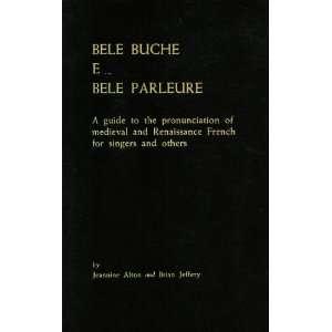 Bele Buche e Bele Parleure: Guide to the Pronunciation of
