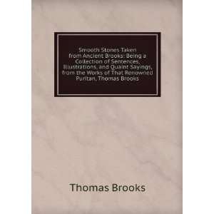 Works of That Renowned Puritan, Thomas Brooks Thomas Brooks Books
