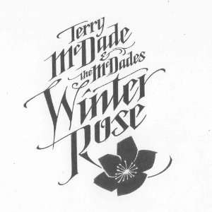 Winter Rose Terry Mcdade & The Mcdades Music