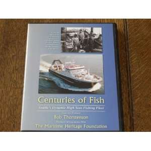 Centuries of Fish, Seattles Dynamic Distant Water Fishing