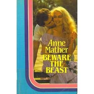 Beware the Beast: Anne Mather: Books