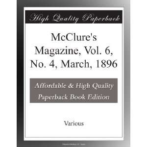 McClures Magazine, Vol. 6, No. 4, March, 1896 Various . Books