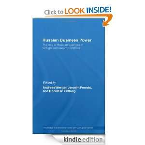 Russian Business Power: The Role of Russian Business in Foreign and