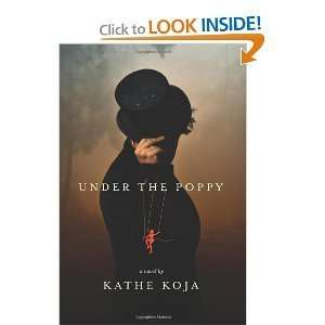 Kathe KojasUnder the Poppy a novel [Hardcover](2010