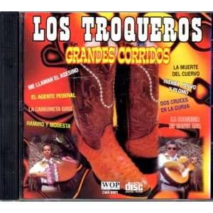 Grandes Corridos: Los Troqueros: Los Troqueros: Music