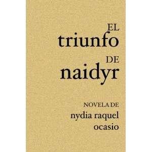 Naidyr (Spanish Edition) (9781599751573): Nydia Raquel Ocasio: Books