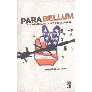 Para Bellum. La estrategia de la paz y de la guerra