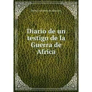 un testigo de la Guerra de Africa: Pedro Antonio de Alarcón: Books