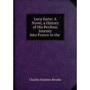 Perilous Journey Into France in the . Charles Stephen Brooks Books