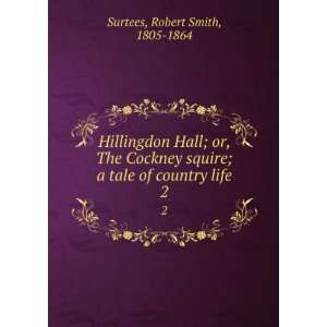 tale of country life. 2 Robert Smith, 1805 1864 Surtees Books