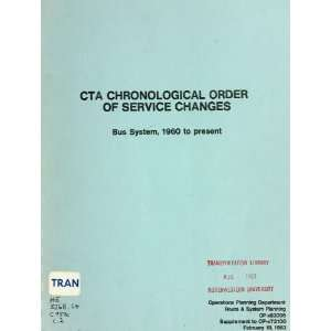 To Present Chicago Transit Authority. Operations/Planning Dept Books